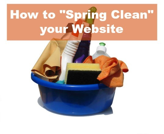 """HOW TO """"SPRING CLEAN"""" YOUR WEBSITE"""