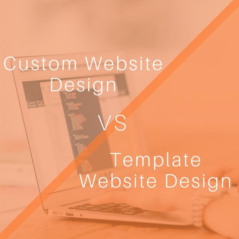 CUSTOM WEBSITE DESIGN VS. TEMPLATE WEBSITE DESIGN